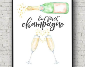 But First Champagne, Printable Wall Art, Champagne Toast, Cheers