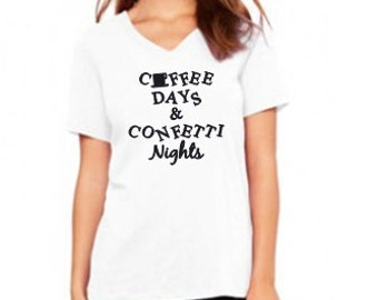 Coffee Days & Confetti Nights Women's T-Shirt, Coffee and Confetti T-Shirt