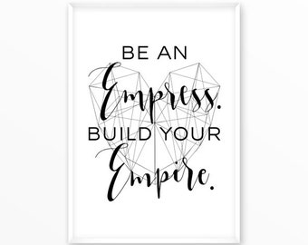 Empress Print, motivational, minimalism, scandinavian Poster, Quotes, printable, Typography, Poster, Inspirational Home Decor, gift