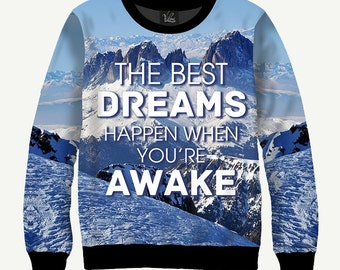 The Best Dreams Happen When You're Awake - Men's Women's Sweatshirt | Sweater - XS, S, M, L, XL, 2XL, 3XL, 4XL, 5XL