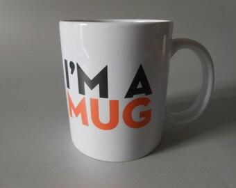 I'm a MUG - Mug