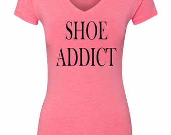 Women's Shoe Addict V-Neck Funny T-Shirt Mother's Day Gift Funny Shirt.