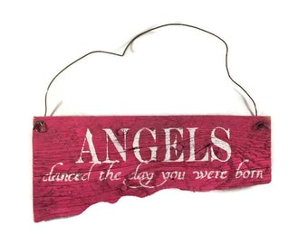 Angels Danced The Day You Were Born - Pink Barn Wood Sign - Baby Girl Decor - Baby Girl Sign - Reclaimed Wood Sign - Baby Shower - Newborn
