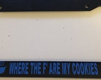 Cookie Monster Where the F are my Cookies - Black with Blue License Plate Frame -  Monster Cookie