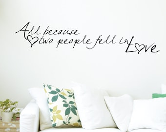 All Because Two People Fell In Love Home Wall Decal Sticker VC0101