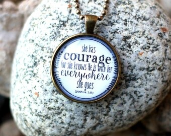 She Has Courage For She Knows He Is With Her Everywhere She Goes Joshua 1:9 Necklace Pendant Christian Jewelry Gift Bible Verse