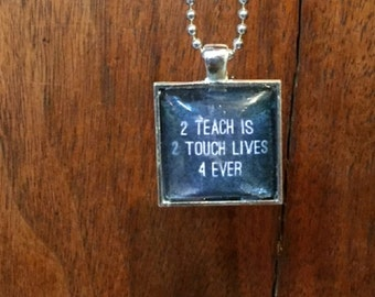 """Chalkboard Silver Teacher Necklace """"2 Teach is 2 Touch Lives 4 Ever"""""""
