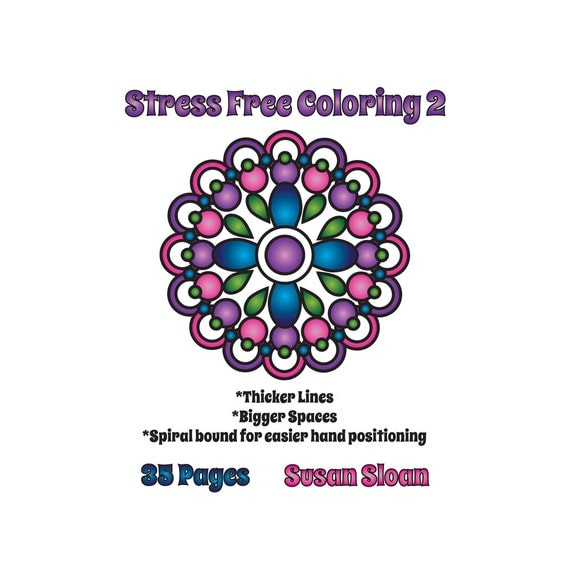 coloring books for adults spiral bound stress free coloring 2 spiral bound 35 pages by sueathcs