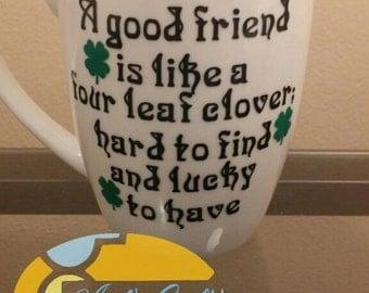 A Good Friend is like a Four Leaf Clover Latte Mug