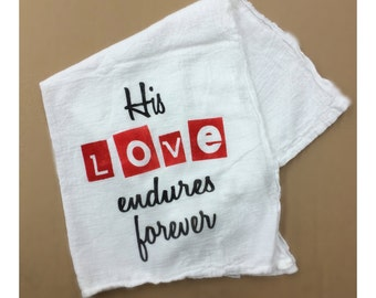 His Love Endures Forever Flour Sack Towel