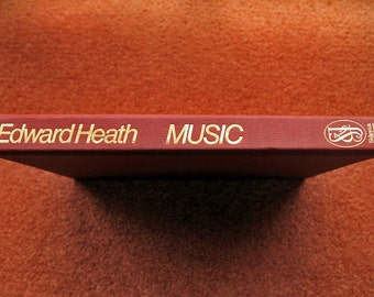 MUSIC - A Joy for Life by Edward Heath - Signed First Edition