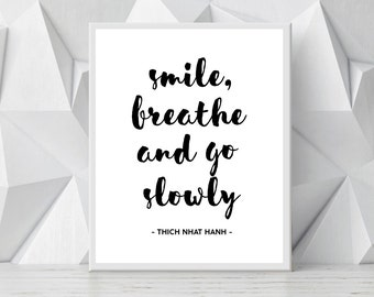 Smile, Breathe and Go Slowly Printable Quote, Zen Quote Print, Inspirational Print, Typography Quote, Thich Nhat Hanh Quote INSTANT DOWNLOAD