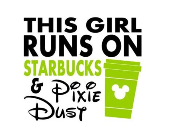 This Girl Runs On Starbucks and Pixie Dust DIY Vinyl by ...
