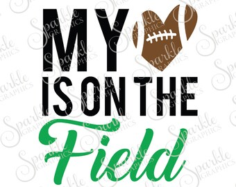 My Heart Is On The Field Cut File Football SVG Football Team Football Clipart Svg Dxf Eps Png Silhouette Cricut Cut File Commercial Use SVG