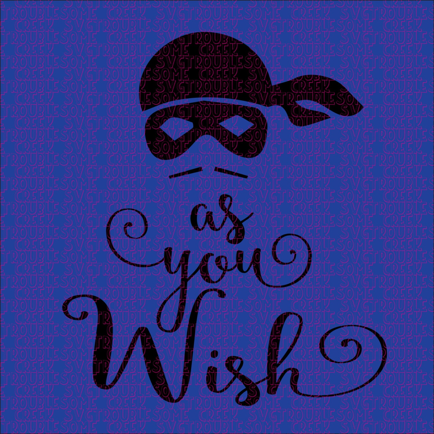 As You Wish Princess Bride Instant Download Svg Cut File