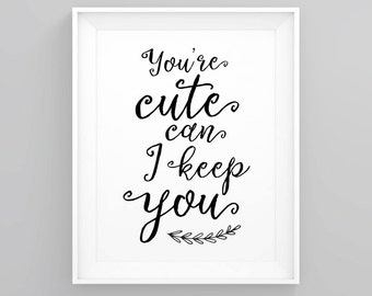 Nursery print, Nursery wall art, Print quote, Kid room art, Printable wall art, Quote prints, Kid room print, You're cute print,