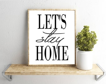 Printable Wall Art, Let's Stay Home Quote, Home Decor, Instant Download