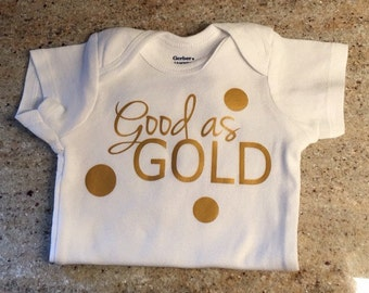 Good as Gold Baby Onsie