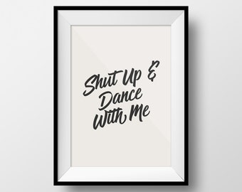 Walk the Moon Quote, Shut Up and Dance Lyric, Inspirational Quote, Office Poster, Motivational Print, Gift for Friends, Quote Poster