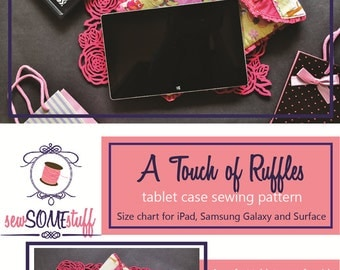 Touch of Ruffles Tablet Cover Sewing Pattern for SIX different devices