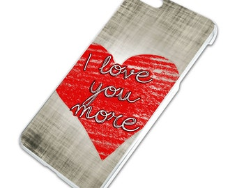 I Love You More with Hearts Slim Fit Hard Case Fits Apple iPhone 6 6s Plus