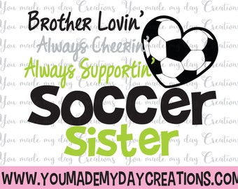 Brother Lovin Always cheerin always supportin soccer sister SVG, png dxf, & eps Cutting Files Sister Brother soccer Ball Heart