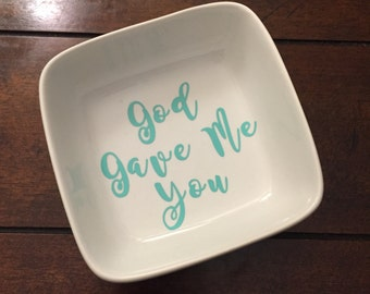Ring dish God gave me you