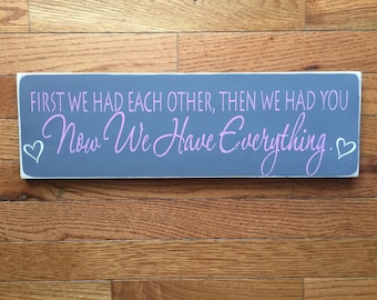 First we had each other.. Now we have you.. Nursery sign..