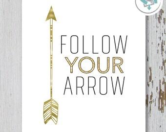 Printable Wall Art, Follow Your Arrow, Size 8x10