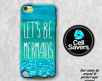 Let's Be Mermaids iPod 5 Case iPod 6 Case iPod 5th Generation iPod 6th Generation Rubber Case Gen Mermaid Quote Blue Water Cute Tumblr Girly