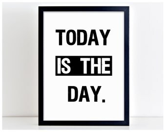 Today Is The Day Word Art Print Kitchen Quote Motivation Wall Sign Letters Home Decor PP1