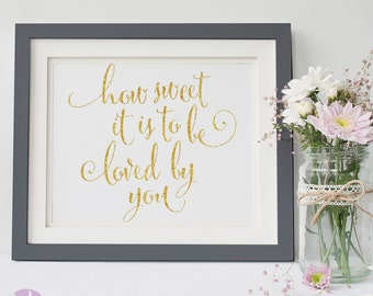 How Sweet it is to be loved by you | Simple Gold Glitter Handwritten | Wedding Signage | Wedding Ceremony | Lolly Bar | Dessert Table