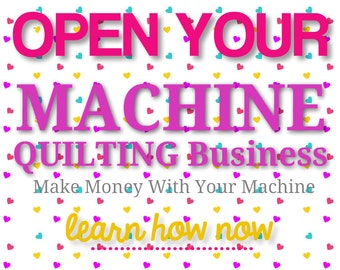 Machine Quilting Business Step-by-Step Guide - Tips, Tricks and How-To's to Get Up and Running in 30 Days