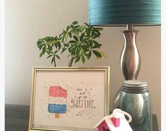 Sweet Life Watercolor Painting / Wall Art