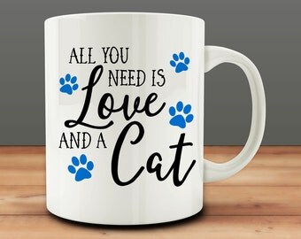 pet lover gift, All You Need is Love and a Cat mug, Cat Owner mug (M925)