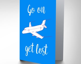 Bon Voyage Card - Get Lost  Funny Plane Blank Greetings Card CP3023