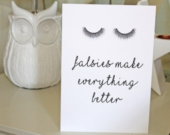 Quote Print: Falsies Make Everything Better