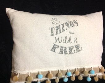 All Good Things Are Wild & Free Decorative Pillow