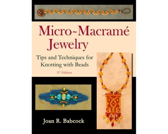 Micro-Macramé Jewelry, Tips & Techniques for Knotting with Beads