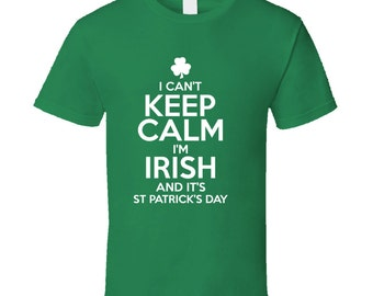 Keep Calm I'm Irish funny St Patricks day tshirt,st patricks day tops,irish tshirt,st patricks day clothing,drinking tshirts,irish and proud