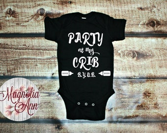Party at My Crib BYOB Baby Bottle, Newborn, Infant, Black or White Body Suit Infant Lap Shoulder Creeper Sizes NB-24 Months