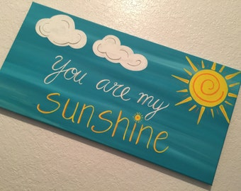 You are my sunshine wall art, Hand painted and Custom canvas, for nursery or girls room, wall art, sunshine gift, sunshine quote sign