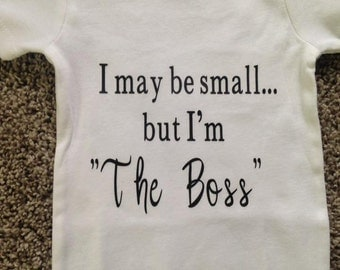 Im The Boss. Onesie or T-Shirt