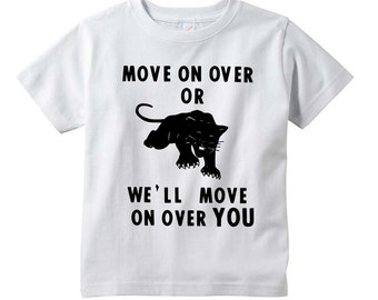 Black Panther Party White T-Shirt Move On Over or We'll Move On Over You
