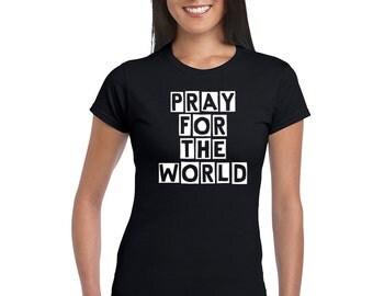 Pray For The World T-Shirt Women Girls