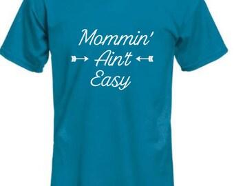 Mommin ain't easy shirt