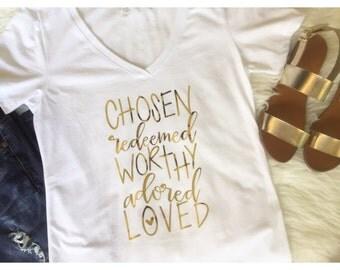 chosen redeemed worthy adored loved shirt, christian shirt, easter shirt, blessed shirt, religous shirt (more colors), jesus shirt, god tee