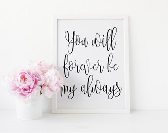 Wedding Sign, Printable Wedding Sign, Printable Wedding Quote, You Will Forever Be My Always, Wedding Instant Download