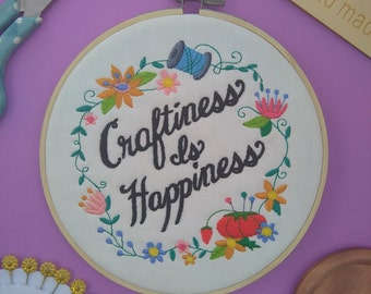 Craftiness Is Happiness embroidery hoop art