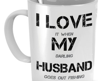 Mug - I Love My Husband - When He's Fishing!